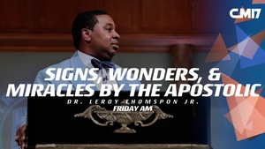 07 14 17 am   signs  wonders    miracles by the apostolic   cm17