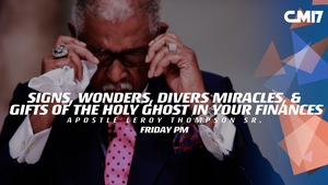 07 14 17 pm   signs  wonders  divers miracles    gifts of the holy ghost in your finances   cm17