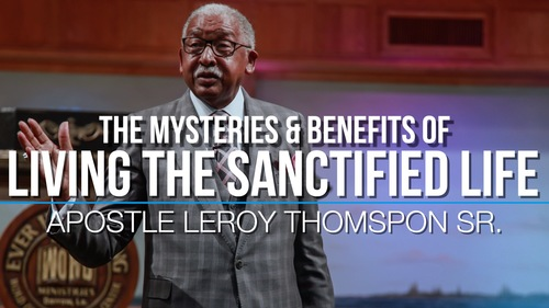 08 06 17 the mysteries   benefits of living the sanctified life   sun