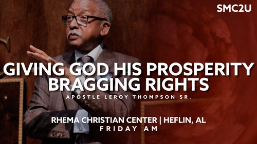04 05 19 fri am giving god his prosperity bragging rights   smc2u heflin  al
