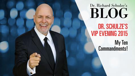 DR. SCHULZE'S VIP EVENING 2015: <br />My Ten Commandments!
