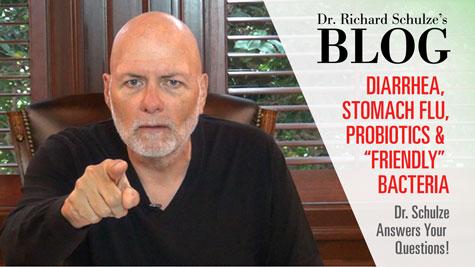 "Diarrhea, Stomach Flu ProBiotics & ""Friendly"" Bacteria"
