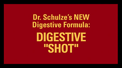 "Dr. Schulze's Digestive ""SHOT""!"