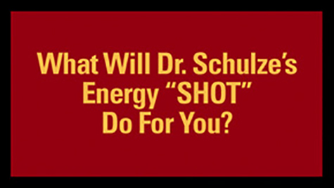 "What Will Dr. Schulze's Energy ""SHOT"" Do For You?"