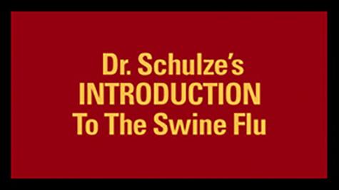 Dr. Schulze's INTRODUCTIONTo The Swine Flu