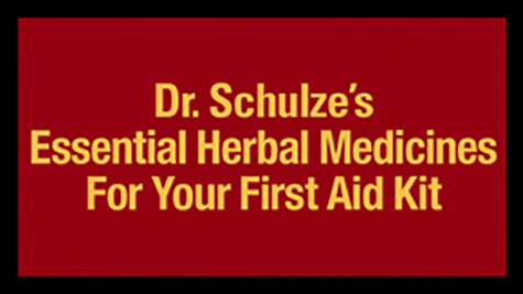 Dr. Schulze's Essential Herbal Medicines For Your First Aid Kit