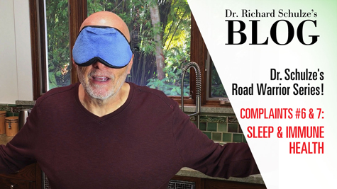 Road Warrior Series: Top 10 Travel Complaints <br>Complaints #6 & 7: Sleep & Immune Health