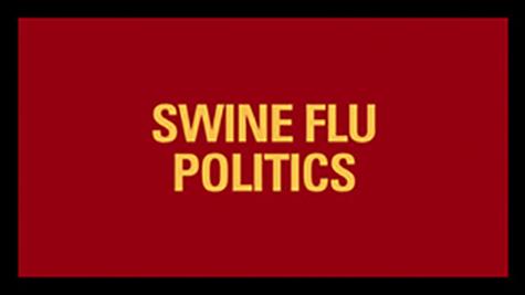 Swine Flu POLITICS