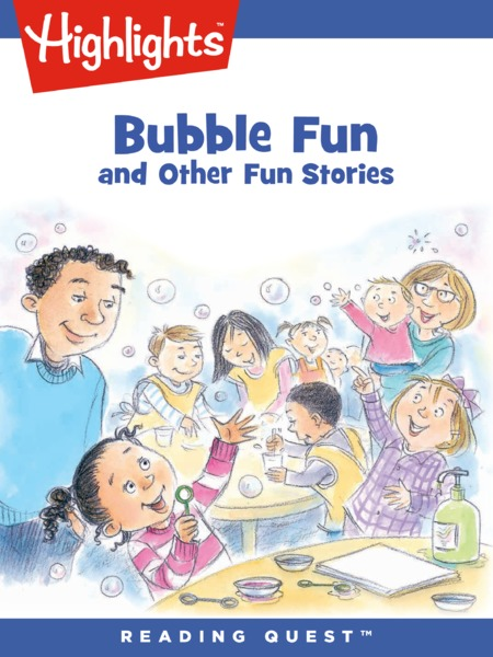 Reading Quest - Bubble Fun and Other Fun Stories by Highlights for Children  | MagicBlox Online Kid's Book