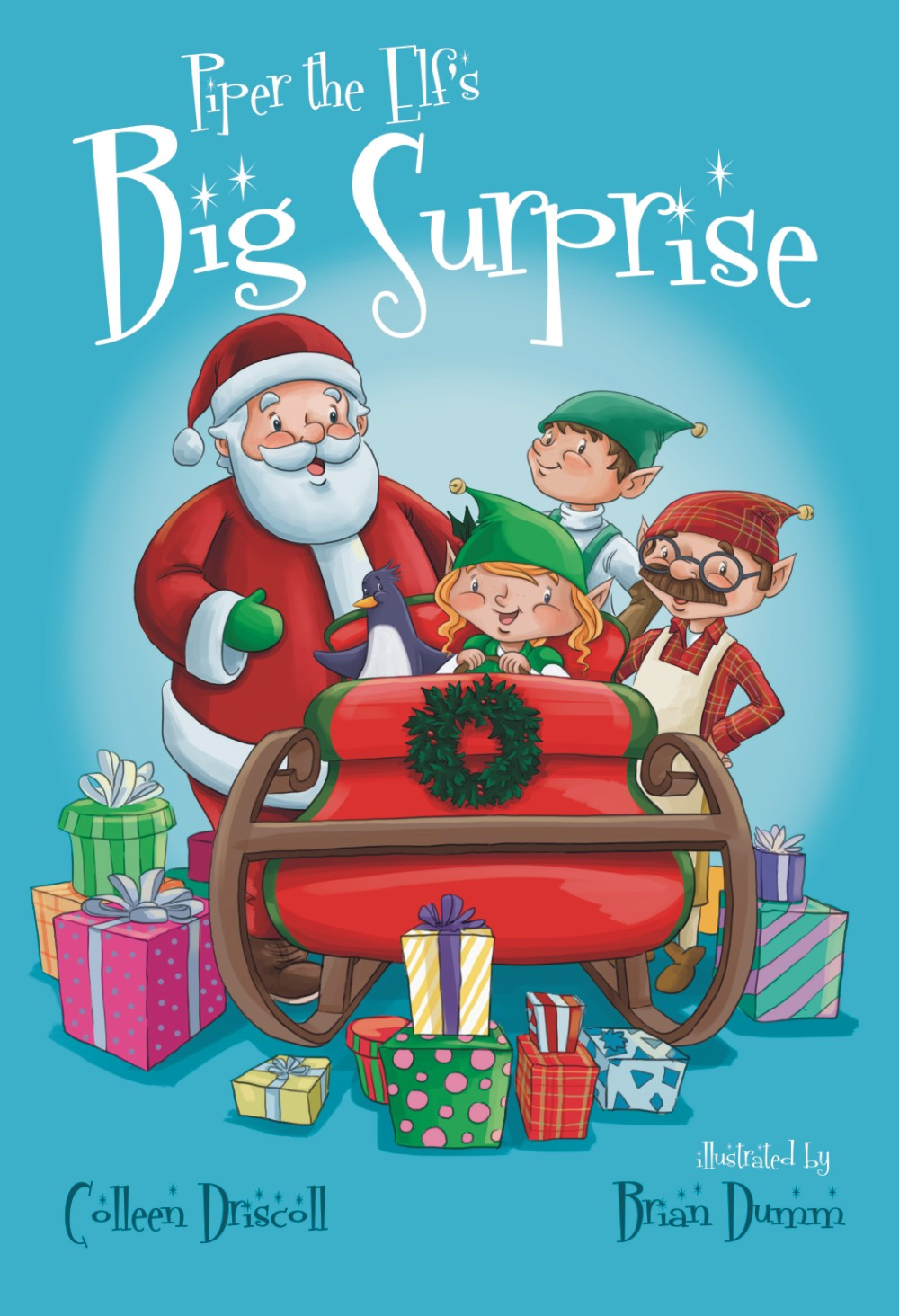 Piper the Elf\'s Big Surprise by Colleen Driscoll, Brian Dumm ...