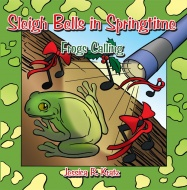 Sleigh Bells in Springtime:  Frogs Calling