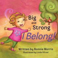 Big and Strong, I Belong!