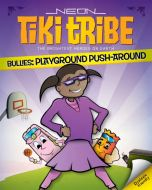 Playground Push Around (Book # 5 - Bullying) - Neon Tiki Tribe
