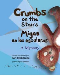 Crumbs on the Stairs - Migas en las escaleras: A Mystery
