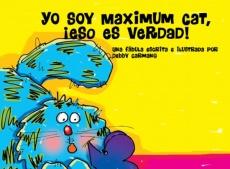yo soy Maximum cat, eso es Verdad!