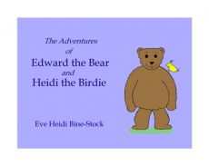 The Adventures of Edward the Bear and Heidi the Birdie