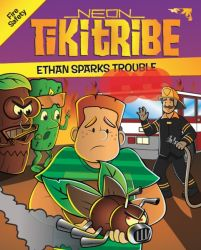 Ethan Sparks Trouble (Book #9 - Fire Safety) - Neon Tiki Tribe