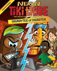 Gigabytes of Disaster (Book #10 - Internet Safety) - Neon Tiki Tribe