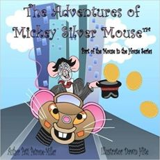 The Adventures of Mickey Silver Mouse