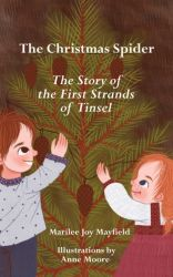 The Christmas Spider: The Story of the First Strands of Tinsel