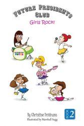 Future Presidents Club 2: Girls Rock!