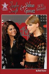 Taylor Swift and Selena Gomez: BFFs Forever!