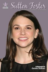 Sutton Foster: Broadway Sweetheart, TV Bunhead