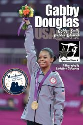 Gabby Douglas: Golden Smile, Golden Triumph