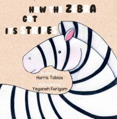 How The Zebra Got Its Stripes: An animal fable