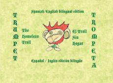 Trumpet The Homeless Troll--Spanish/English Bilingual