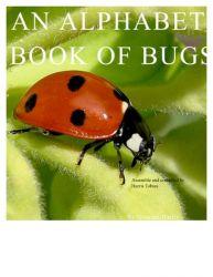 An Alphabet book of Bugs