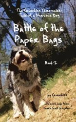 Battle of the  Paper Bags (The Crumbles Chronicles: Tails of a Nervous Dog)