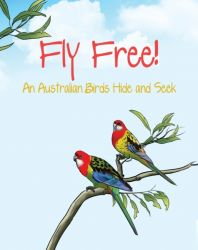 Fly Free! An Australian Birds Hide and Seek