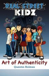 Real Street Kidz: Art of Authenticity (multicultural book series for preteens 7-to-12-years old)