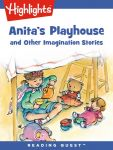 Reading Quest - Anita's Playhouse and Other Imagination Stories