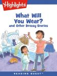 Reading Quest - What Will You Wear? and Other Dressy Stories