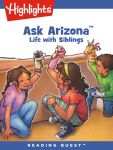 Reading Quest - Ask Arizona: Life with Siblings