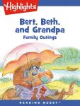 Reading Quest - Bert, Beth, and Grandpa: Family Outings