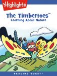 Reading Quest - The Timbertoes: Learning About Nature