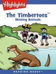 Reading Quest - The Timbertoes: Meeting Animals