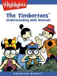 Reading Quest - The Timbertoes: Understanding Wild Animals