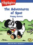 Reading Quest - The Adventures of Spot: Puppy Games
