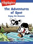 Reading Quest - The Adventures of Spot: Enjoy the Seasons