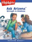 Reading Quest - Ask Arizona: Strength in Kindness