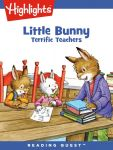 Reading Quest - Little Bunny: Terrific Teachers