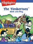 Reading Quest - The Timbertoes: Work and Play