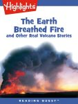 Reading Quest - The Earth Breathed Fire and Other Real Volcano Stories
