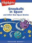 Reading Quest - Snowballs in Space and Other Real Space Stories