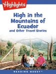 Reading Quest - High in the Mountains of Ecuador and Other Travel Stories