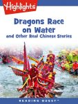 Reading Quest - Dragons Race in the Water and Other Real Chinese Stories